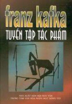 Franz Kafka - Tuyển tập tác phẩm