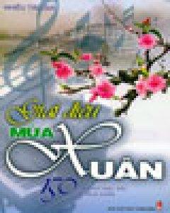 Giai Điệu Mùa Xuân - 150 Ca Khúc Đặc Sắc Về Mùa Xuân (Âm Nhạc Với Tuổi Trẻ - Giai Điệu Bốn Mùa)