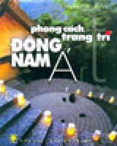 Phong Cách Trang Trí Đông Nam Á
