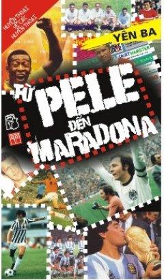 Từ Pele đến Maradona (Sách mới mùa World Cup)*