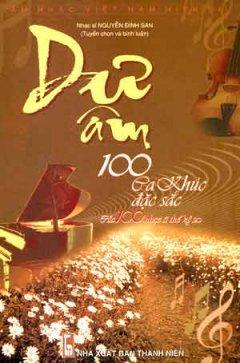 Dư Âm 100 Ca Khúc Đặc Sắc Của 100 Nhạc Sĩ Thế kỷ 20