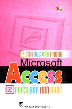 Tin Học Văn Phòng - Microsoft Access Phiên Bản Mới Nhất