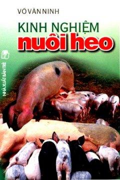 Kinh Nghiệm Nuôi Heo - Tái bản 05/01/2001