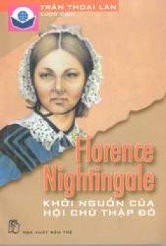 Florence Nightingale - Khởi nguồn của hội chữ thập đỏ