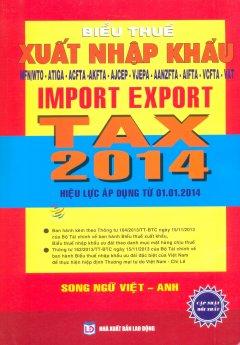 Biểu Thuế Xuất Nhập Khẩu - Import Export Tax 2014 (Song Ngữ)