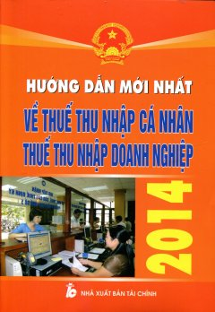 Hướng Dẫn Mới Nhất Về Thuế Thu Nhập Cá Nhân Thuế Thu Nhập Doanh Nghiệp 2014