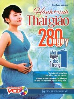 Hành Trình Thai Giáo 280 Ngày - Mỗi Ngày Đọc 1 Trang (Kèm VCD)