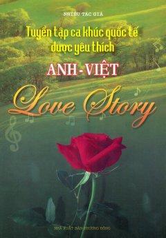 Tuyển Tập Ca Khúc Quốc Tế Được Yêu Thích Anh - Việt (Love Story) - Tái bản 03/11/2011
