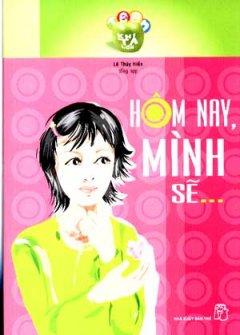 Tuổi Teen - Hôm Nay, Mình Sẽ...