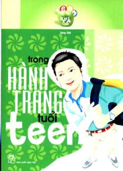 Tuổi Teen -  Trong Hành Trang Tuổi Teen