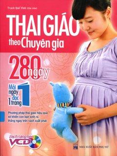 Thai Giáo Theo Chuyên Gia - 280 Ngày, Mỗi Ngày Đọc 1 Trang (Kèm VCD)
