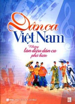 Dân Ca Việt Nam - Những Làn Điệu Dân Ca Phổ Biến