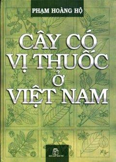 Cây Có Vị Thuốc Ở Việt Nam - Tái bản 12/06/2006