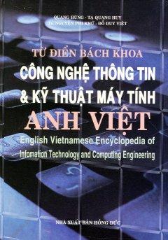 Từ Điển Bách Khoa Công Nghệ Thông Tin & Kỹ Thuật Máy Tính Anh Việt