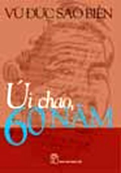 Úi Chao, 60 Năm