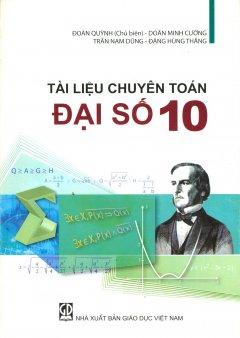 Tài Liệu Chuyên Toán Đại Số - Lớp 10 - Tái bản 08/2011