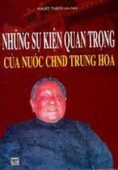 Những sự kiện quan trọng của nước CHND Trung Hoa