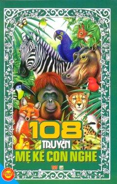 108 Truyện Mẹ Kể Con Nghe - Tái bản 06/2013