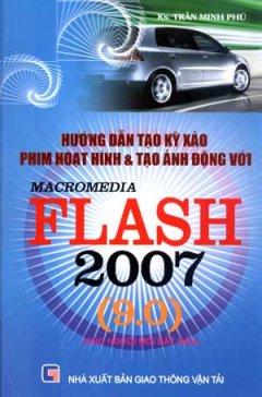 Hướng Dẫn Tạo Kỹ xảo Phim Hoạt Hình Và Tạo Ảnh Động Với Macromedia Flash 2007 (9.0)