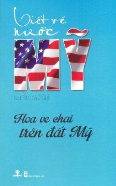 Viết Về Nước Mỹ - Hoa Ve Chai Trên Đất Mỹ