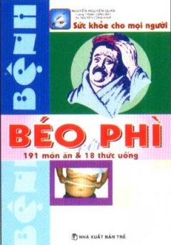 Bệnh Béo Phì - 191 Món Ăn Và 18 Thức Uống (Sức Khoẻ Cho Mọi Người) - Tái bản 2007