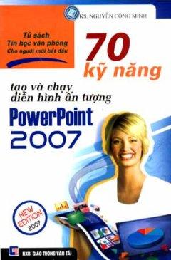 70 Kỹ Năng Tạo Và Chạy Diễn Hình Ấn Tượng PowerPoint 2007