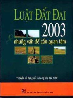 Luật Đất Đai 2003 Và Những Vấn Đề Cần Quan Tâm