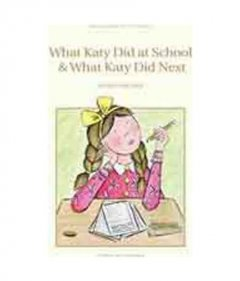 What Katy Did at School and What Katy Did Next