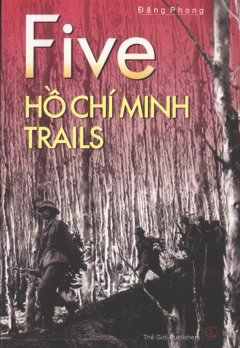 Five Ho Chi Minh Trails (5 Duong mon Ho