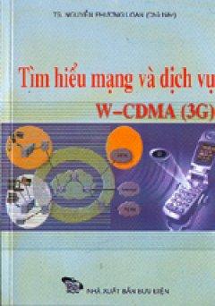 Tìm hiểu mạng và dịch vụ W- CDMA ( 3G)