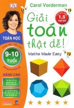 Giải Toán Thật Dễ 9 - 10 Tuổi (Nâng Cao) - Song Ngữ Việt-Anh