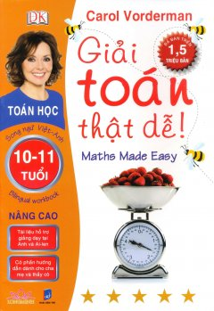 Giải Toán Thật Dễ 10 - 11 Tuổi (Nâng Cao) - Song Ngữ Việt-Anh