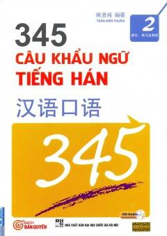 345 Câu Khẩu Ngữ Tiếng Hán - Tập 2 (Kèm 1 CD)