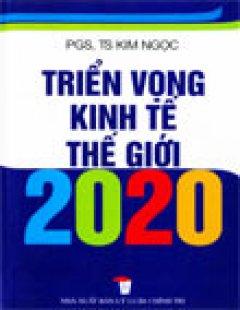 Triển Vọng Kinh Tế Thế Giới 2020