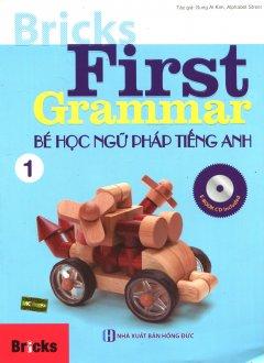 Bricks First Grammar - Bé Học Ngữ Pháp Tiếng Anh - Tập 1 (Kèm 1 CD)