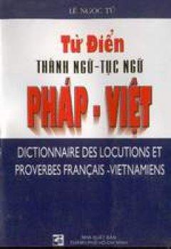 Từ điển thành ngữ- tục ngữ Pháp- Việt