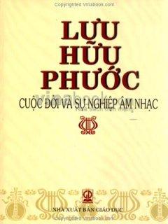 Lưu Hữu Phước - Cuộc Đời Và Sự Nghiệp Âm Nhạc