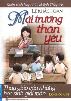 Mái Trường Thân Yêu - Thầy Giáo Của Những Học Sinh Giỏi Toán
