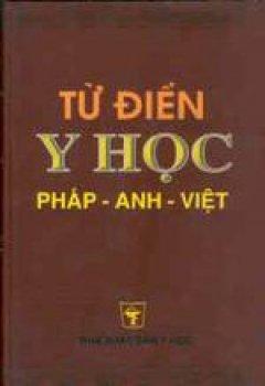 Từ Điển Y Học Pháp - Anh - Việt