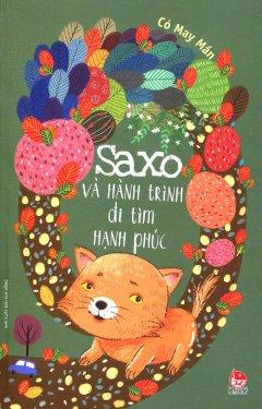 Saxo Và Hành Trình Đi Tìm Hạnh Phúc