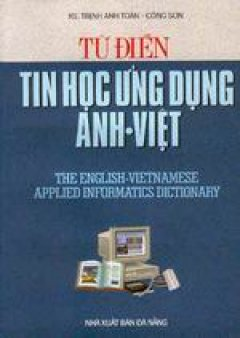 Từ điển tin học ứng dụng Anh- Việt