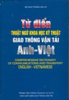Từ điển thuật ngữ khoa học- kỹ thuật giao thông vận tải Anh- Việt