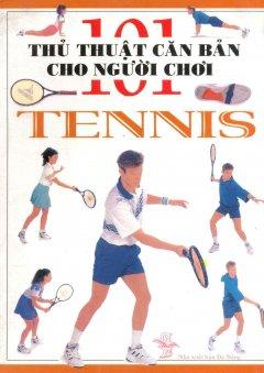 101 Thủ Thuật Căn Bản Cho Người Chơi Tennis