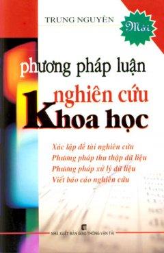 Phương Pháp Luận Nghiên Cứu Khoa Học - Tái bản 03/08/2008