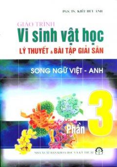 Giáo Trình Vi Sinh Vật Học Tập 3 - Lý Thuyết Và Bài Tập Giải Sẵn (Song Ngữ Việt- Anh)