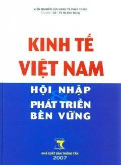 Kinh Tế Việt Nam Hội Nhập Phát Triển Bền Vững
