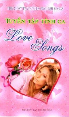 Tuyển Tập Tình Ca - Love Songs (Bìa Cứng) - Tái bản 05/08/2008