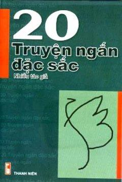20 Truyện Ngắn Đặc Sắc - Tái bản 2008