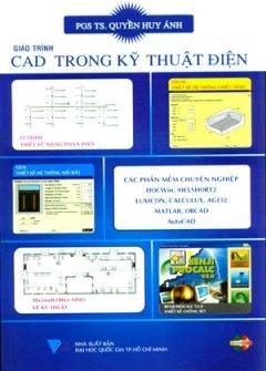Giáo Trình CAD Trong Kỹ Thuật Điện (Dùng Kèm 1 Đĩa CD)