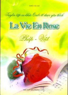 Tuyển Tập Ca Khúc Quốc Tế Được Yêu Thích Pháp - Việt (La Vie En Rose)